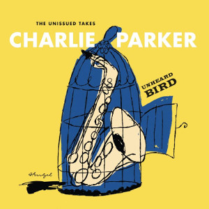 Charlie Parker � Unheard Bird: The Unissued Takes