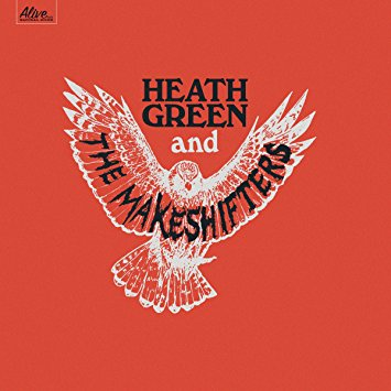 Heath Green & The Makeshifters – Heath Green & The Makeshifters